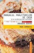 Manualul prajiturilor de casa si al altor dulciuri delicioase - Comanescu Mara