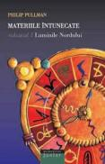 Materiile intunecate. Luminile Nordului - vol. 1 - Pullman Philip