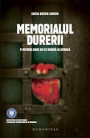 Memorialul Durerii. O istorie care nu se invata la scoala - Hossu Longin Lucia