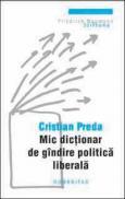 Mic dictionar de gindire politica liberala - Paul Stewart, Chriss Riddell