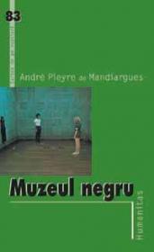 Muzeul negru - Mandiargues Andre de Pieyre de