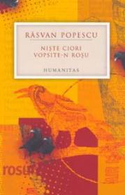 Niste ciori vopsite-n rosu - Popescu Rasvan