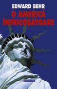 O america infricosatoare - Behr Edward