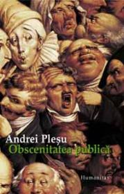 Obscenitatea publica - Plesu Andrei
