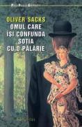 Omul care isi confunda sotia cu o palarie - Sacks Oliver
