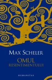 Omul resentimentului - Scheler Max