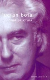 Omul si clima - Boia Lucian