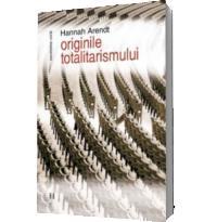 Originile totalitarismului - Hannah Arendt