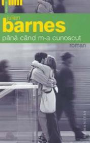 Pana cand m-a cunoscut - Barnes Julian