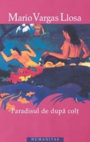 Paradisul de dupa colt - Vargas Llosa Mario