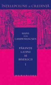 Parintii latini ai Bisericii - vol. 1 - Campenhausen Von Haus