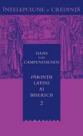 Parintii latini ai Bisericii - vol. 2 - Campenhausen Von Haus