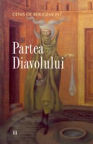 Partea Diavolului - De Rougemont Denis