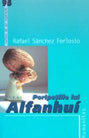 Peripetiile lui Alfanhui - Ferlosio Rafael Sanchez