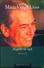Pestele in apa - Vargas Llosa Mario