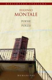 Poesie/Poezii (ed. bilingva) - Montale Eugenio