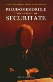 Pseudomemoriile unui general de securitate - C.N.S.A.S.