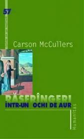 Rasfringeri intr-un ochi de aur - McCullers Carson