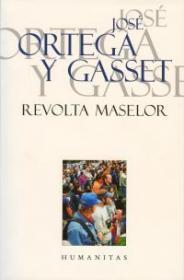 Revolta maselor - Gasset Ortega Y