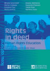 Rights in deed. Human rights education. Students book. - Carianopol Miruna Colibaba Stefan s.a