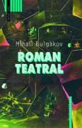 Roman teatral - Bulgakov Mihail