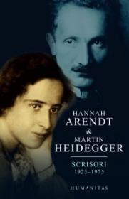 Scrisori 1925-1975 - Arendt Hanna; Heidegger Martin
