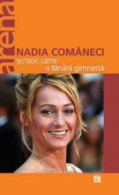 Scrisori catre o tanara gimnasta - Comaneci Nadia
