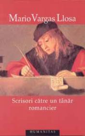Scrisori catre un tinar romancier - Vargas Llosa Mario