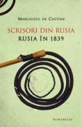 Scrisori din Rusia. Rusia in 1839 - De Custine Marchizul