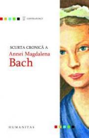Scurta cronica a Annei Magdalena Bach - Bach Anna Magdalena