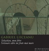 Sebastian, mon frere.Scrisoare catre un frate mai mare (audiobook) - Liiceanu Gabriel