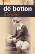 Sex, shopping si un roman - Botton Alain de