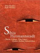 Sibiu. Hermannstadt (ed. bilingva, engleza/germana) - Mendrea Dinu si Radu (fotografii de)