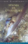 Spaima de literatura - Blandiana Ana