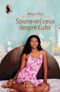Spune-mi ceva despre Cuba - Diaz Jesus