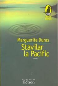 Stavilar la Pacific - Duras Marguerite