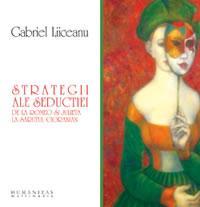 Strategii ale seductiei.De la Romeo si Julieta la sarutul cioranian (audiobook) - Liiceanu Gabriel