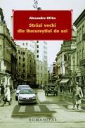 Strazi vechi din Bucuresti - Ofrim Alexandru