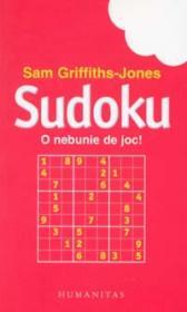 Sudoku. O nebunie de joc - Griffiths-Jones Sam