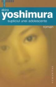 Supliciul unei adolescente - Yoshimura Akira