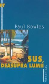 Sus, deasupra lumii - Bowles Paul
