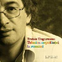 Tehnica neputintei la romani (audiobook) - Ungureanu Traian