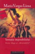 Tentatia imposibilului - Vargas Llosa Mario