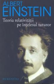 Teoria relativitatii pe intelesul tuturor - Einstein Albert