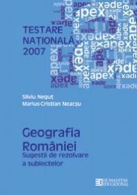 Testare nationala 2007.Geografia Romaniei. Clasa a VIII a - Neacsu Marius-Cristian; Negut Silviu