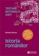 Testare nationala 2007. Istoria romanilor. Clasa a VIII a - Mihaela Olteanu