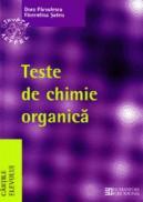Teste de chimie organica pentru Bacalaureat si admiterea la facultatile de chimie, medicina, farmacie - Parvulescu Dora; Suteu Florentina