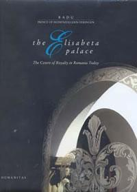 The Elisabeta Palace. The Centre of Royalty in Romania Today - Principele Radu al Romaniei