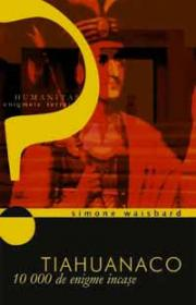 Tiahuanaco. 10000 de enigme incase - Waisbard Simone