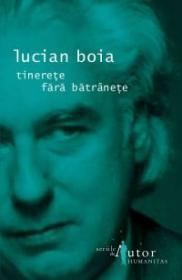 Tinerete fara batranete - Boia Lucian